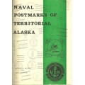 Naval Postmarks of Territorial Alaska by Richard W. Helbock and Don S. Dimpsey (used)