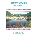 Sixty Years in Sitka by Leslis Yaw (book) (Sitka County, AK)