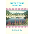 Sixty Years in Sitka by Leslis Yaw (used)