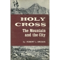 Holy Cross: The Mountain and the City by Robert L. Brown (new)(Eagle County, CO)