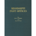 Mississippi Post Offices by John S. Gallagher and Alan H. Patera (new)