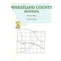 Wheatland County Montana: The Post Offices by Alan H. Patera (Book)