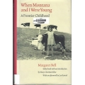 When Montana and I Were Young by Margaret Bell. (book) (Montana/Canada)