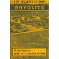 Rhyolite: Death Valley's City of Golden Dreams by Harold and Lucile Weight (Nye County, NV)