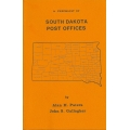 A Checklist of South Dakota Post Offices by Alan H. Patera and John S. Gallagher (new) (book)