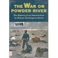 The War on Powder River, The History of an Insurrection by Helena Huntington Smith. (book)(Johnson County, WY)